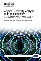 Adjoint Sensitivity Analysis of High Frequency Structures With MATLAB Front Cover