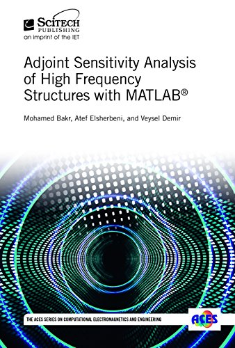 Adjoint Sensitivity Analysis of High Frequency Structures with MATLAB® (Electromagnetics and Radar)