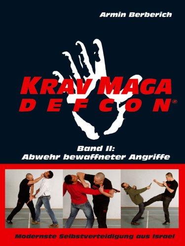 Krav Maga Defcon Band II: Abwehr bewaffneter Angriffe