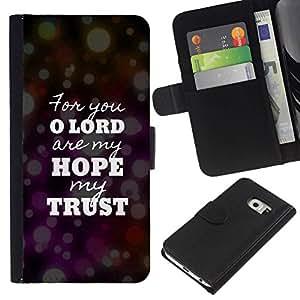 All Phone Most Case / Oferta Especial Cáscara Funda de cuero Monedero Cubierta de proteccion Caso / Wallet Case for Samsung Galaxy S6 EDGE // BIBLE Lord Hope Trust
