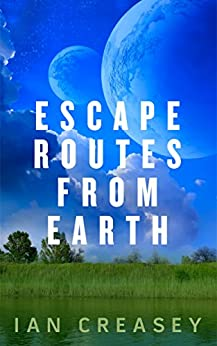 Escape Routes from Earth by [Creasey, Ian]