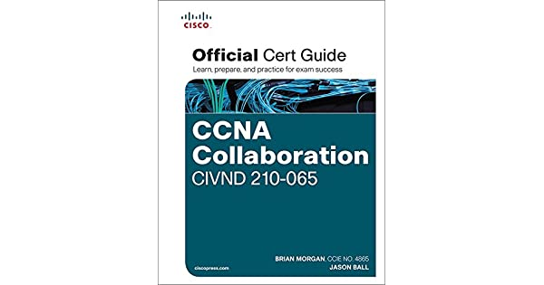 CCNA Collaboration CIVND 210-065 Official Cert Guide: CCNA Col CIVND 210-06  OCG_c1 (English Edition)