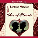 Ace of Hearts Audiobook by Barbara Metzger Narrated by Jenny Sterlin