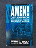 Amen! Until Tomorrow, John D. Wolf, 1556732260