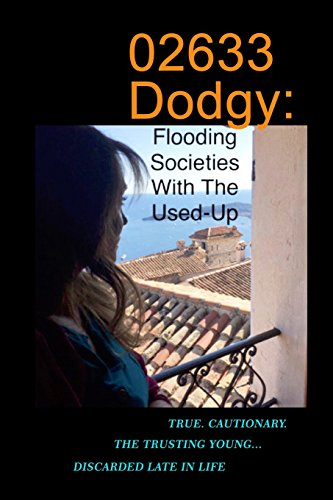 02633 Dodgy: Flooding Societies with the Used-Up