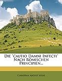 Die Cautio Damni Infecti Nach Römischen Principien..., Christian August Hesse, 1275180507
