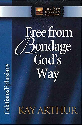 Free From Bondage God's Way: Galatians/Ephesians (The New Inductive Study Series)