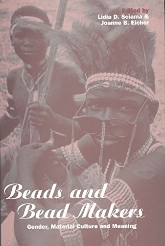Beads and Bead Makers: Gender, Material Culture and Meaning (Cross-Cultural Perspectives on Women)