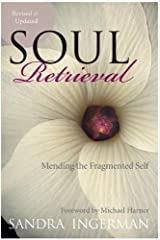 Soul Retrieval: Mending the Fragmented Self Kindle Edition