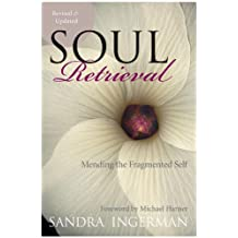 Soul Retrieval: Mending the Fragmented Self