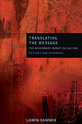 Translating the Message: The Missionary Impact on Culture (American Society of Missiology) [D Willis James Professor of Missions and World Christianity and Professor of History Lamin Sanneh] (Tapa Blanda)
