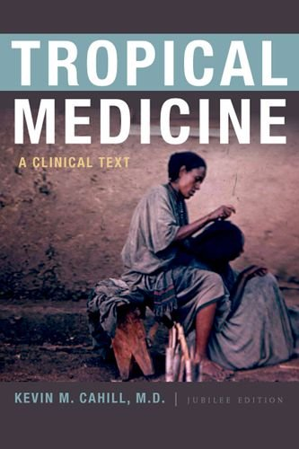 Tropical Medicine: A Clinical Text (International Humanitarian Affairs)