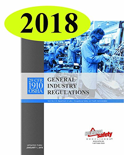January 2018 29 CFR 1910 OSHA General Industry Regulations (2018 Edition)