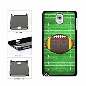 Jacksonville or Die Football Field Plastic Phone Case Back Cover Samsung Galaxy Note III 3 N9002 hjbrhga1544