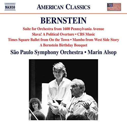 Bernstein : 1600 Pennsylvania Avenue Suite, Slava!, CBS Music & A Bernstein Birthday Bouquet
