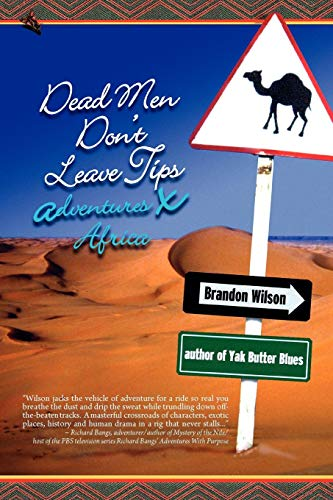 Dead Men Don't Leave Tips: Adventures X Africa by Brand: Pilgrim's Tales, Inc.
