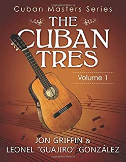 The Tres Cubano Chord Bible: C and D Major Cuban and Puerto Rican ...