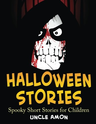 Halloween Stories: Spooky Short Stories for Children (Halloween Short Stories for Kids) (Volume -