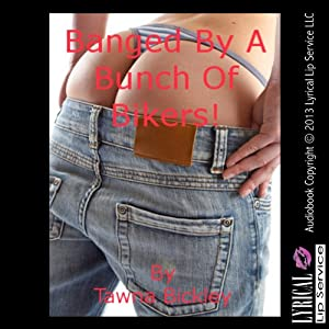 Banged by a Bunch of Bikers Audiobook