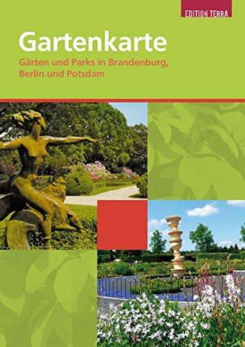 Gartenkarte: Gärten und Parks in Brandenburg, Berlin und Potsdam