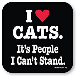 I (love) Cats. It's People I can't stand. Coasters