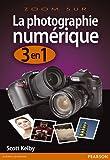 La Photographie Numerique 3 en 1
