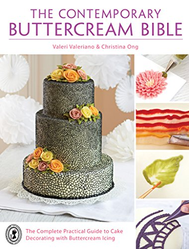 The Contemporary Buttercream Bible: The Complete Practical Guide to Cake Decorating with Buttercream - Marketplace Tempe