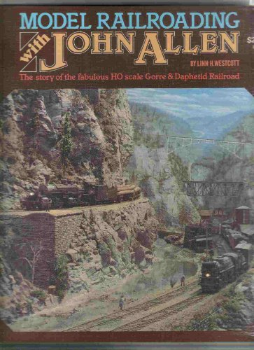Model Railroading With John Allen: The Story of the Fabulous HO Scale Gorre & Daphetid Railroad by Brand: Kalmbach Pub Co
