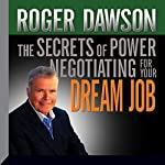 The Secrets of Power Negotiating for Your Dream Job | Roger Dawson