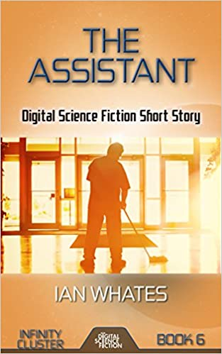 Download The Assistant: Digital Science Fiction Short Story (Infinity Cluster Book 6) PDF