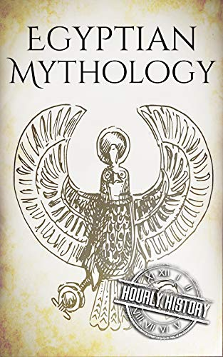 - Egyptian Mythology: A Concise Guide to the Ancient Gods and Beliefs of Egyptian Mythology (Greek Mythology - Norse Mythology - Egyptian Mythology - Celtic Mythology Book 3)