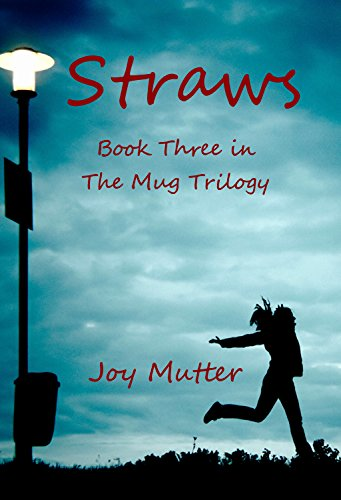 Book cover image for Straws: Third book in The Mug Trilogy
