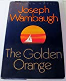 The Golden Orange, Joseph Wambaugh, 0688094082