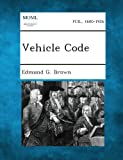 Vehicle Code, Edmund G. Brown, 1287343686