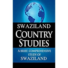 SWAZILAND Country Studies: A brief, comprehensive study of Swaziland