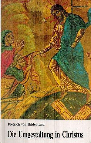 Die Umgestaltung in Christus