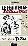 Le petit gaga illustré : L'encyclopédie de Pétrus par Perrin