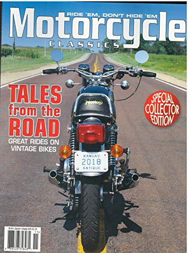 Motorcycle Classics Special Edition Tales from The Road Great Rides on Vintage Bikes! 2018