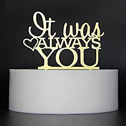 LOVELY BITON Gold It was Always You Cake Topper Shining Numbers Letters for Wedding, Birthday, Anniversary, Party.