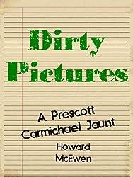 Dirty Pictures A Prescott Carmichael Jaunt (Short Story #5)