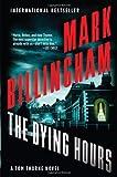 The Dying Hours, Mark Billingham, 0802121489