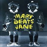 Mary Beats Jane by Mary Beats Jane