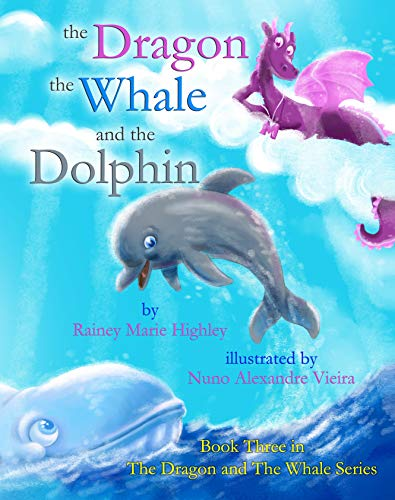 - The Dragon, The Whale and The Dolphin (The Dragon & The Whale Series Book 3)