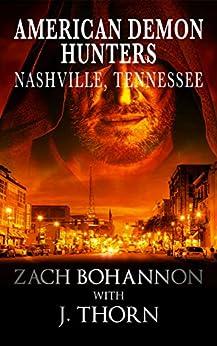 American Demon Hunters - Nashville, Tennessee (An American Demon Hunters Novella) by [Thorn, J., Bohannon, Zach]