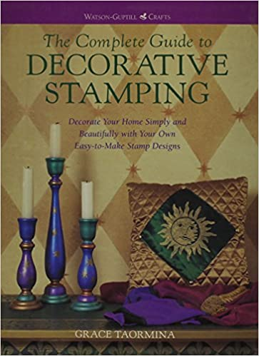 complete guide to decorative stamping decorate your home simply and