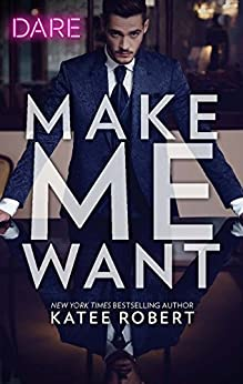 Make Me Want by [Robert, Katee]