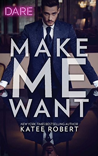 Make Me Want by [Robert, Katee]