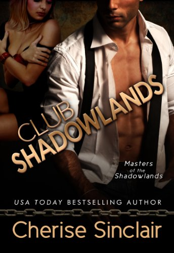 Club Shadowlands (Masters of the Shadowlands Series Book 1) by [Sinclair, Cherise]