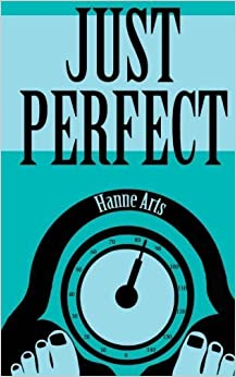 Just Perfect by Hanne Arts (2014-12-02)