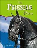 Friesian Horse, The
